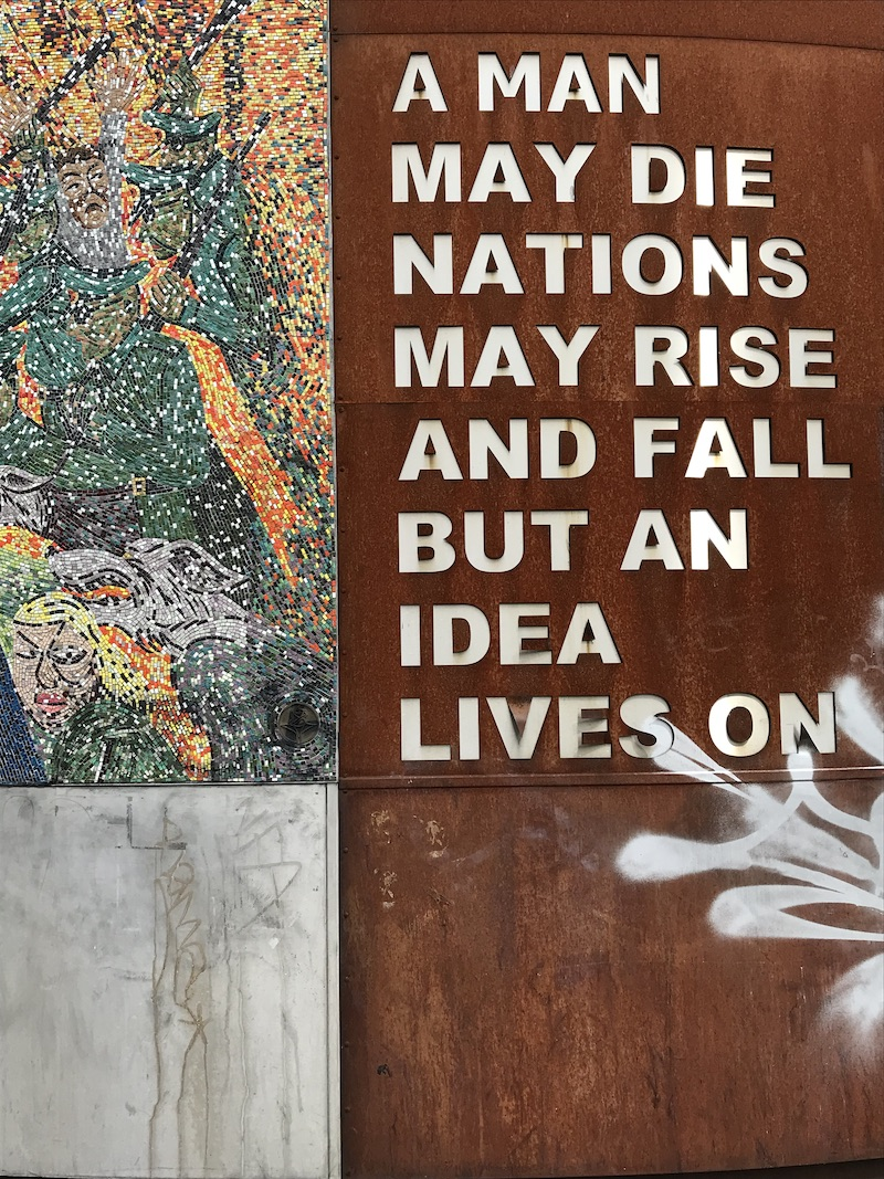 """A man may die, nations may rise and fall, but an idea lives on"", Digbeth Birmingham"